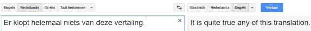 Zelfs een eenvoudig zinnetje als dit wordt niet correct vertaald door machinevertaling.